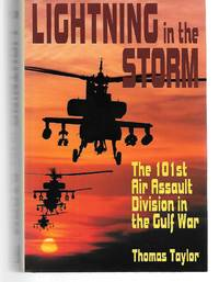 Lighting In The Storm ( The 101St Air Assault Division In The Gulf War )