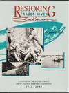 Restoring Fraser River Salmon;  A history of the International Pacific  Salmon Fisheries Commission, 1937-1985