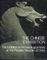 The Chinese Exhibition: the Exhibition of Archaeological Finds of the  People's Republic of China