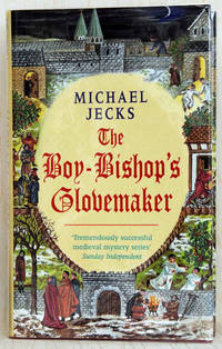 The Boy-Bishop's Glovemaker (UK Signed Copy) by Michael Jecks - 2000