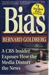 image of Bias: A CBS Insider Exposes How The Media Distort The News.