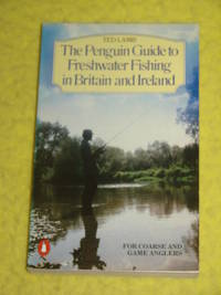 The Penguin Guide to Freshwater Fishing in Britain and Ireland