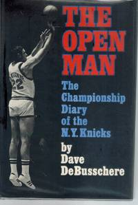 The Open Man  The Championship Diary of the N.Y. Knicks