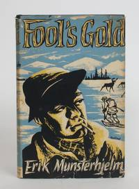 image of Fool's Gold: A Narrative of Prospecting And Trapping in Northern Canada