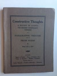 Constructive thoughts: a review of events for modern independet [sic] thinkers in a paragraphic treatise and in prose poems