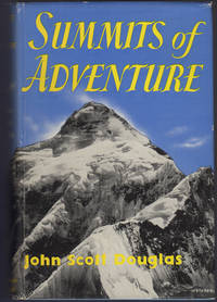 Summits of Adventure: The Story of Famous Mountain Climbs and Mountain Climbers