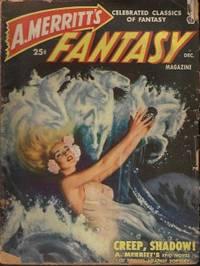 "A. MERRITT'S FANTASY MAGAZINE: December, Dec. 1949 (""Creep, Shadow!"")"