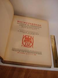 BUCHEINBANDE AUS DEM XIV.-XIX. JAHRHUNDERT IN DER LANDESBIBLIOTHEK ZU DARMSTADT. 162 Abbildungen auf 100 Tafeln und Zwei Abbildungen im Text