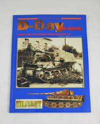 D-Day Tank Warfare Armored Combat In the Normandy Campaign June-August 1944 Armor At War Series