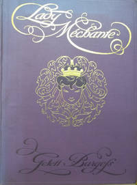 image of Lady Mechante,  Or Life As it Should Be: Being Divers Precious Episodes in  the Life of a Naughty Nonpareille, a Farce in Filigree
