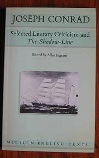 Selected Literary Criticism and The Shadow-Line
