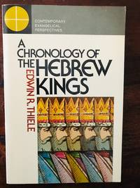A Chronology of the Hebrew Kings (Contemporary evangelical perspectives)