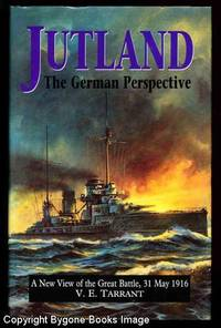 Jutland, The German Perspective, A new view of the Great Battle, 31st May 1916