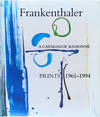 View Image 1 of 5 for Frankenthaler: A Catalogue Raisonné: Prints 1961-1994 Inventory #25041