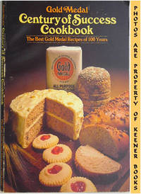 Gold Medal Century Of Success Cookbook (The Best Gold Medal Recipes Of 100  Years) by Betty Crocker Kitchens - Paperback - Presumed First Edition - 1979 - from KEENER BOOKS (Member IOBA) (SKU: 002860)