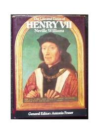 The Life and Times of Henry VII (Kings & Queens of England S.) by  Neville Williams - Hardcover - from World of Books Ltd and Biblio.com