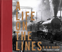 A Life on the Lines: A Railwayman's Album