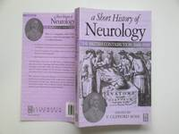 image of A short history of neurology: the British contribution 1660 - 1910: