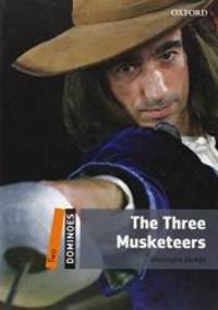 Dominoes, New Edition: Level 2: 700-Word Vocabulary The Three Musketeers (Dominoes: Level 2)