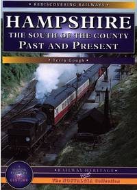 Hampshire: The South of the County (Rediscovering Railways S.)