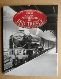 Great Railway Photographs By Eric Treacy.