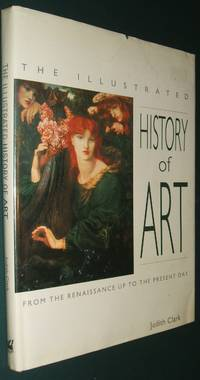 image of The Illustrated History of Art from the Renaissance Up to the Present Day