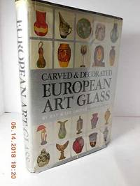 Carved and Decorated European Art Glass Signed by Authors