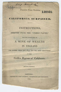 "California surpassed. Instructions derived from the ""Times Paper"" for the discovery of a mine of wealth in England far richer than any that has yet been discovered in the golden regions of California.. Second edition."
