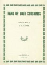 Hang Up Your Stockings by Words and Music by  J.L. Cazer - 1949 - from Booknettz and Biblio.co.uk