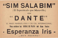 """SIM SALA BIM"" (EL ESPECTACULO QUE MARAVILLA) CON ""DANTE""... ESPERANZA IRIS.... [AN ORIGINAL FLYER ADVERTISING A PERFORMANCE BY THE GREAT MAGICIAN DANTE]"