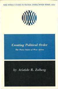 image of Creating Political Order: the Party-States of West Africa