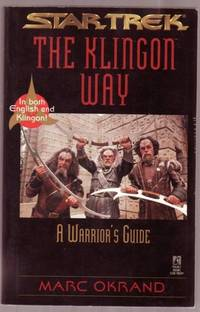 Star Trek: The Klingon Way A Warrior's Guide....In Both English and Klingon! ...fully Illustrated