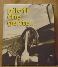 Piloti, Che Gente...[English Edition]