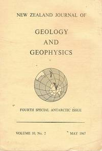 New Zealand Journal Of Geology And Geophysics: Fourth Special Antarctic Issue. Volume 10 No. 2
