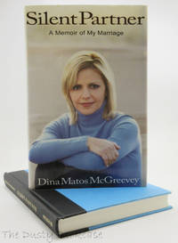 Silent Partner: A Memoir of My Marriage by  Dina Matos McGreevey - First Edition, First Printing - 2007 - from The Dusty Bookcase (SKU: biblio22)
