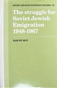 The Struggle for Soviet Jewish Emigration 1948-1967