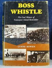 image of Boss whistle; the coal miners of Vancouver Island Remember