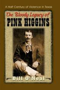 image of The Bloody Legacy of Pink Higgins: A Half Century of Violence in Texas