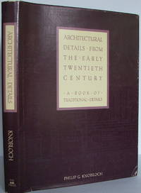 Architectural Details from the Early Twentieth Century: A Book of Traditional Details