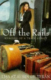 image of Off the Rails: Memoirs of a Train Addict
