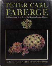 Peter Carl Fabergé: Goldsmith and Jeweller to the Russian Imperial Court