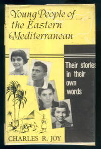 Young People of the Eastern Mediterranean: Their Stories in Their Own Words