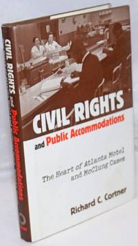 Civil Rights and Public Accommodations; The Heart of Atlanta Motel and McClung Cases