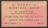 image of (Ticket): Negro Minstrel Show at Gaehle's Hall... Spet. 16th, 1933... Given by Pond Baseball Club