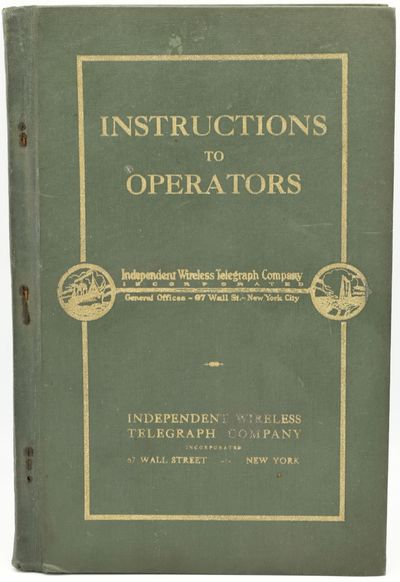 New York: Independent Wireless Telegraph Company, 1930. A blank log book with instructions for opera...
