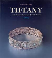 Tiffany und die amerikanische Juwelierkunst. Mit einem Vorwort von Ralph Esmerian. (Aus dem Amerikanischen von Salomé Hangartner).