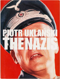 Piotr Uklanski: The Nazis