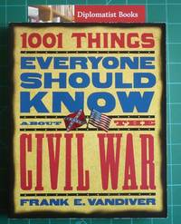 1001 Things Everyone Should Know About the Civil War by  Frank E Vandiver - Paperback - 2000 - from Diplomatist Books (SKU: 1801059)