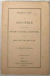 The Northern Iron.  A Discourse Delivered in the North Church, Hartford, on the Annual State Fast, April 14, 1854