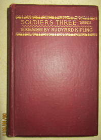 Soldiers Three; A Collection of Stories Setting Forth Certain Passages in the Lives and Adventures of Privates Terence Mulvaney, Stanley Ortheris, and John Learoyd